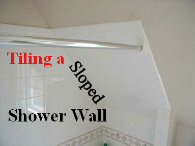 tiled sloped shower wall