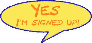 Yes, I'm -signed-up-balloon